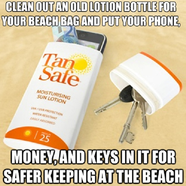 Clean out an old lotion bottle for your beach bag and put your phone, money, and keys in it for safer keeping at the beach.