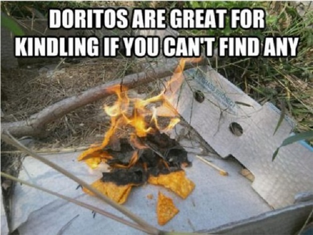 Doritos are great for kindling of you can't find any.
