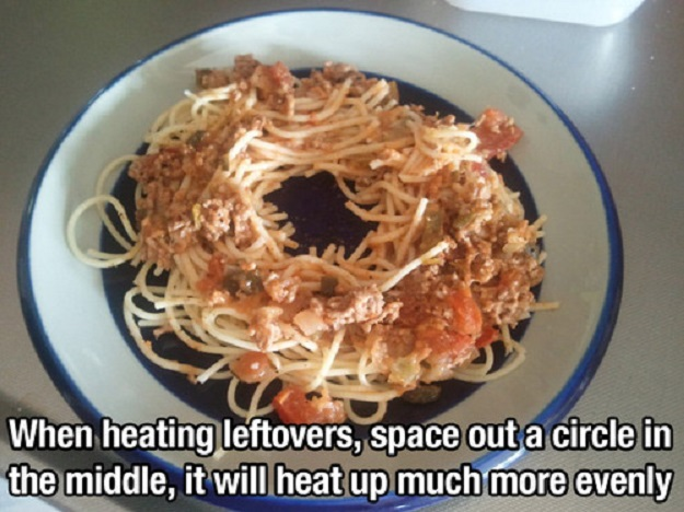 When heating leftovers, space out a circle in the middle, it will heat up much  more evenly.
